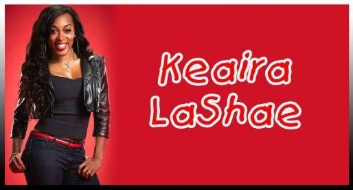 Keaira LaShae — танцор, фитнес-тренер и певица